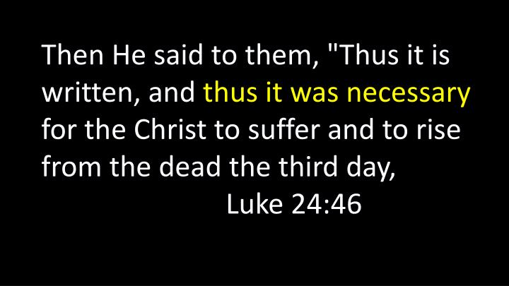 """Then He said to them, """"Thus it is written, and"""