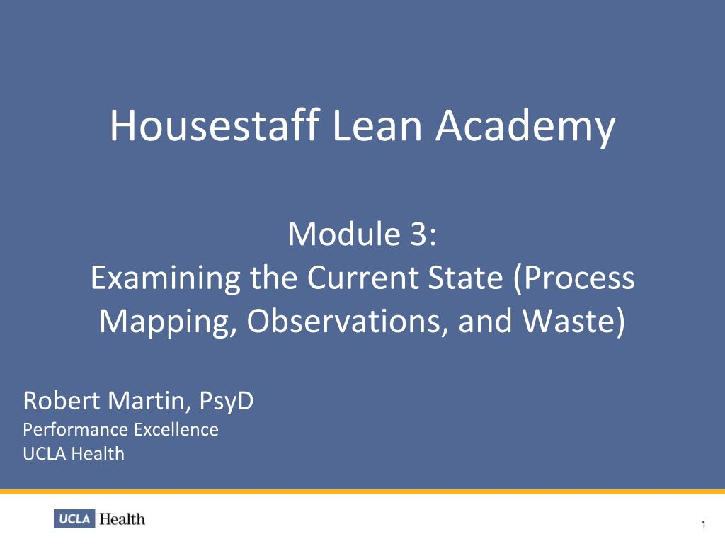 Housestaff Lean Academy Module 3 Examining The Current State Process Mapping Observations And Waste N