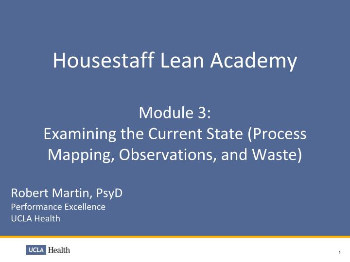 housestaff lean academy module 3 examining the current state process mapping observations and waste n.