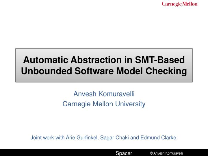 Automatic abstraction in smt based unbounded software model checking