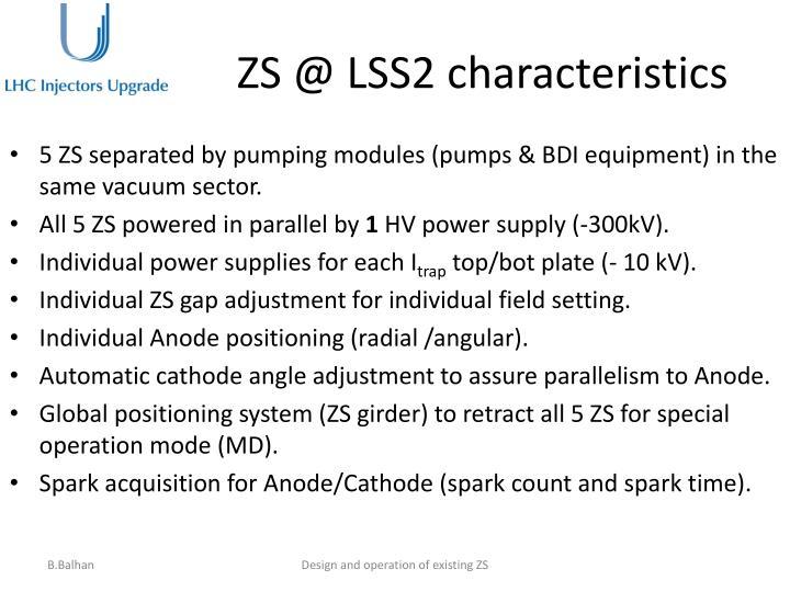 Zs @ lss2 characteristics