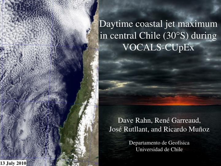 daytime coastal jet maximum in central chile 30 s during vocals cupex n.