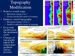 topography modification