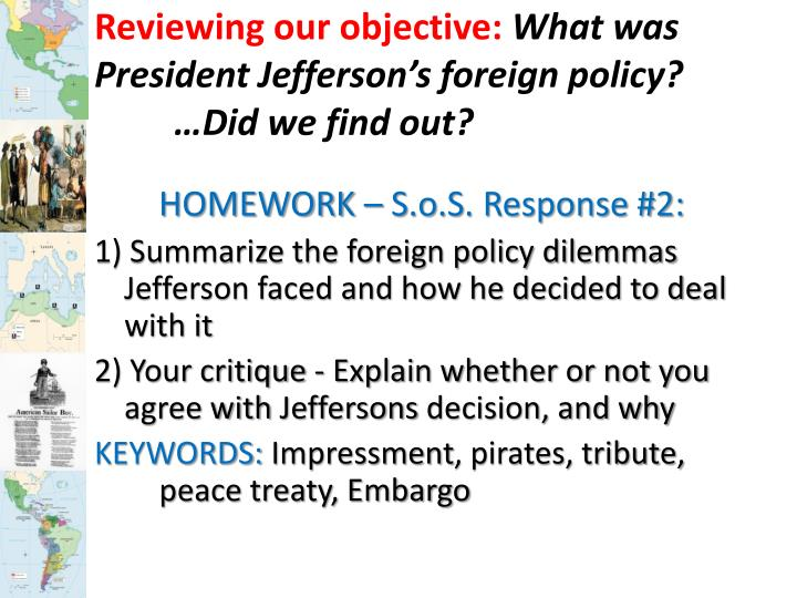 reviewing our objective what was president jefferson s foreign policy did we find out n.