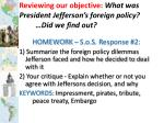 reviewing our objective what was president jefferson s foreign policy did we find out