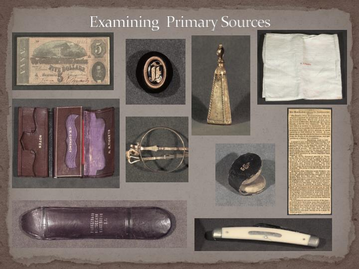 Examining primary sources