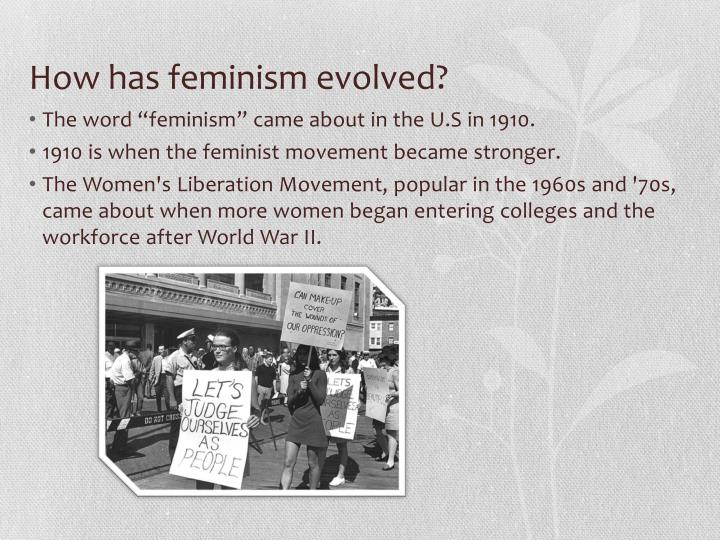 the history and evolution of the feminist movement in america The intellectual excitement generated in france soon provoked feminist tracts elsewhere in england mary wollstonecraft wrote a vindication of the rights of women (1792) and the german theodore gottlieb von hippel published on the civil improvement of women (1794.
