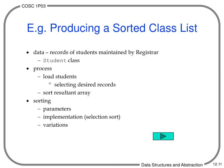 E.g. Producing a Sorted Class List
