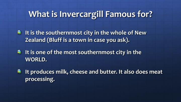 What is invercargill famous for
