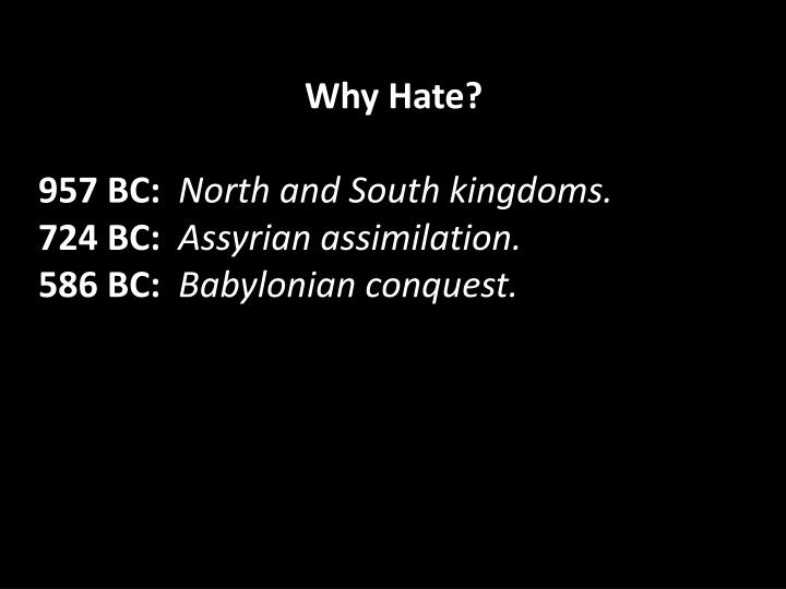 Why Hate?