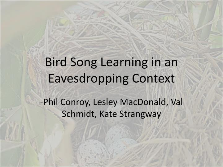 Bird song learning in an eavesdropping context
