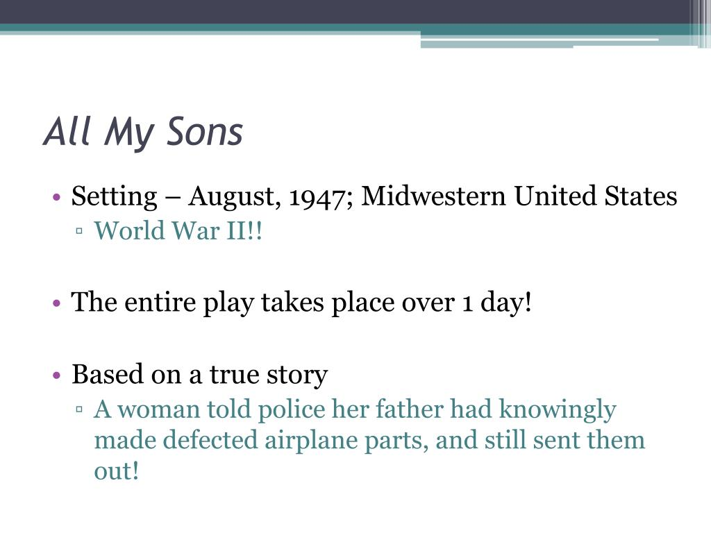 PPT - All My Sons PowerPoint Presentation - ID:2527732