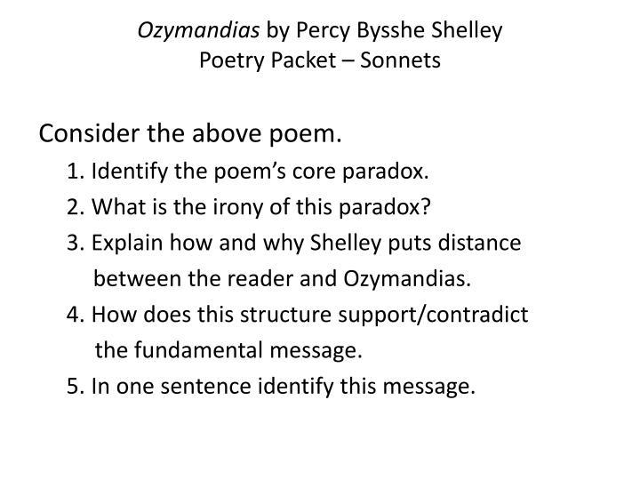 an analysis of ozymandias a poem by percy shelley Ozymandias by percy bysshe shelley: summary the poem makes simple bare statements about the downfall of a certain tyrant called ozymandias the speaker in the poem.