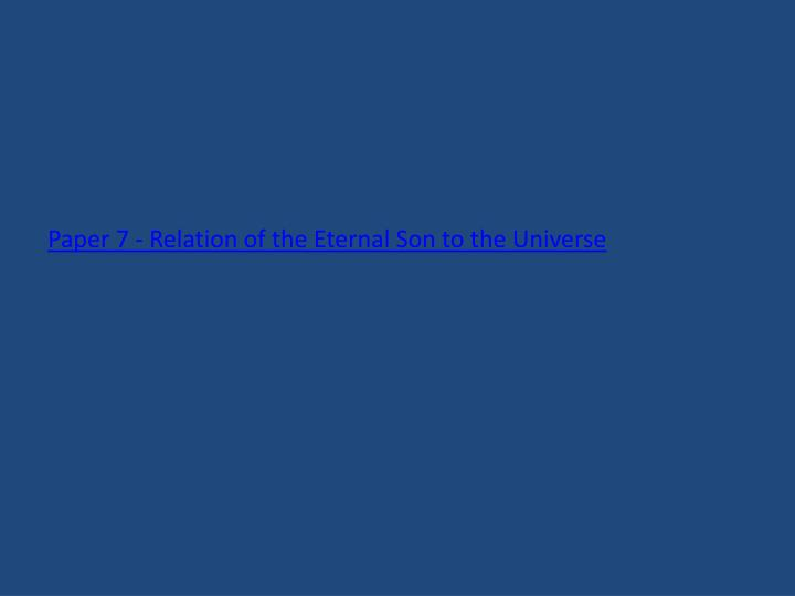 Paper 7 - Relation of the Eternal Son to the