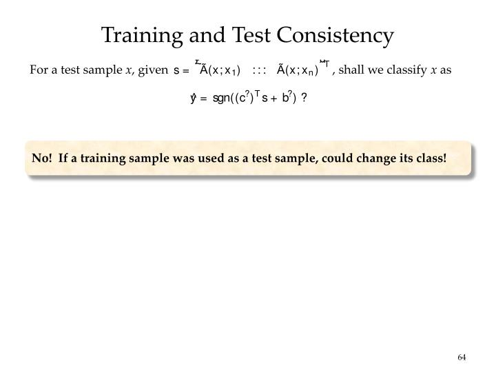 Training and Test Consistency