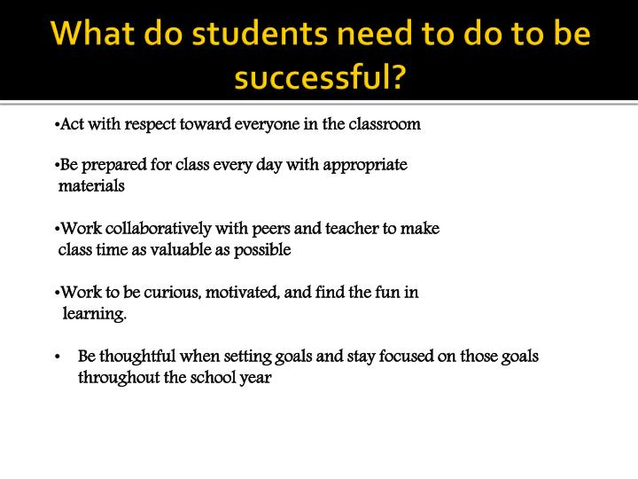 What do students need to do to be successful
