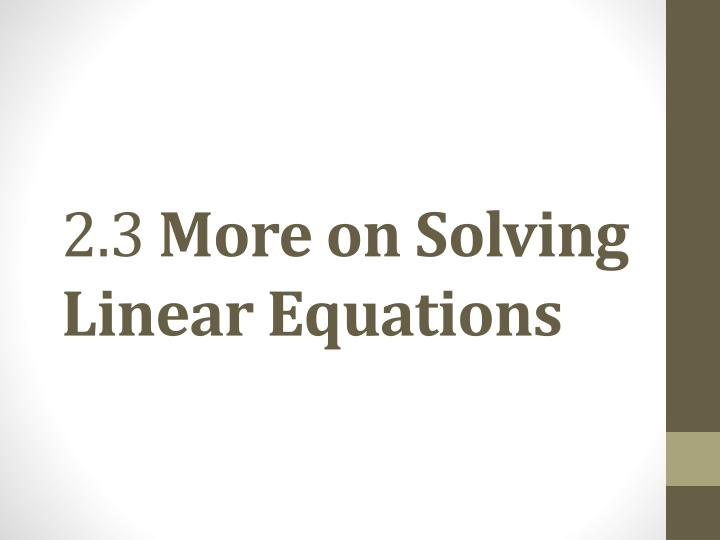 2 3 more on solving linear equations n.