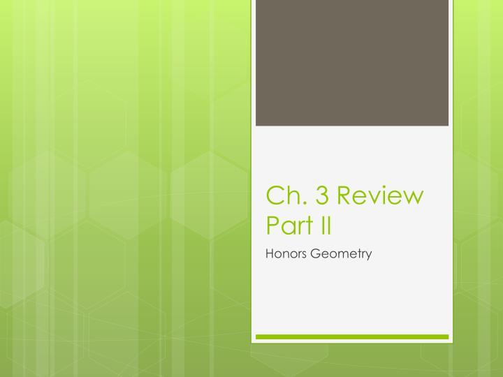 Ch 3 review part ii