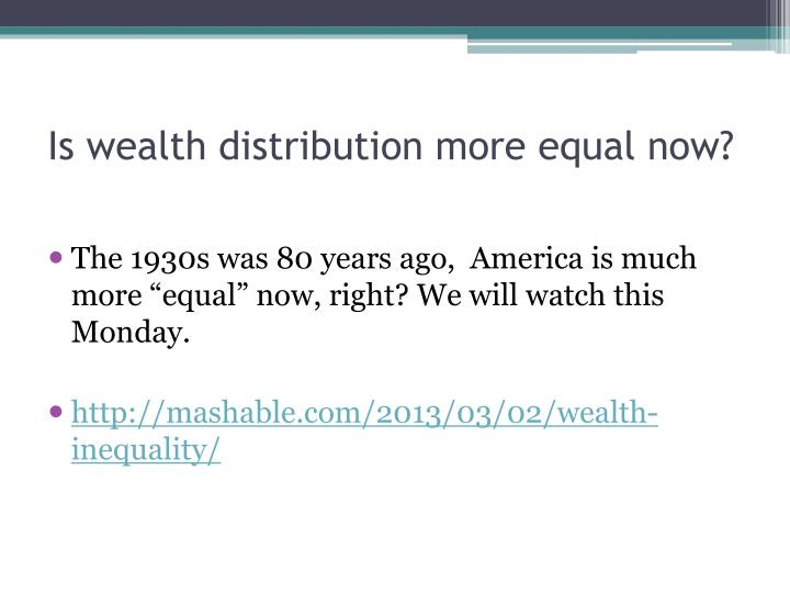 Is wealth distribution more equal now?