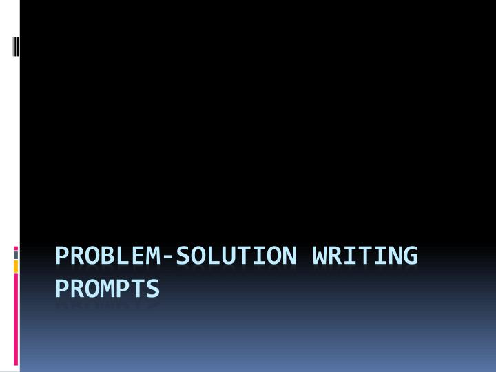 problem solution writing prompts n.