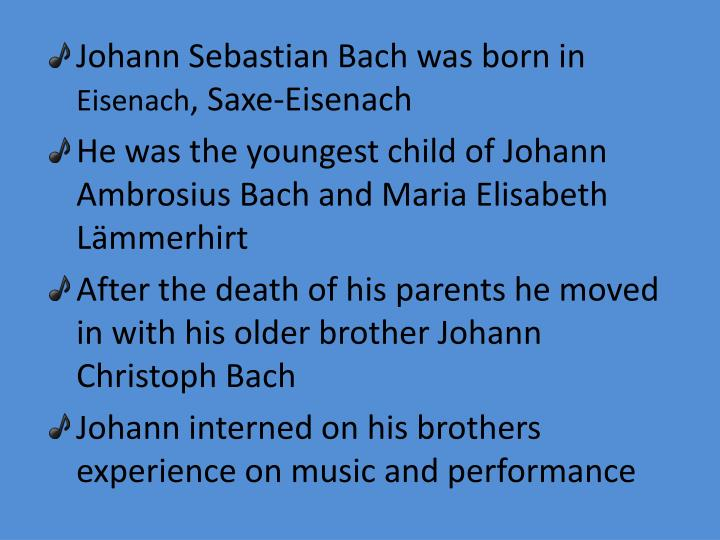 Johann Sebastian Bach was born in