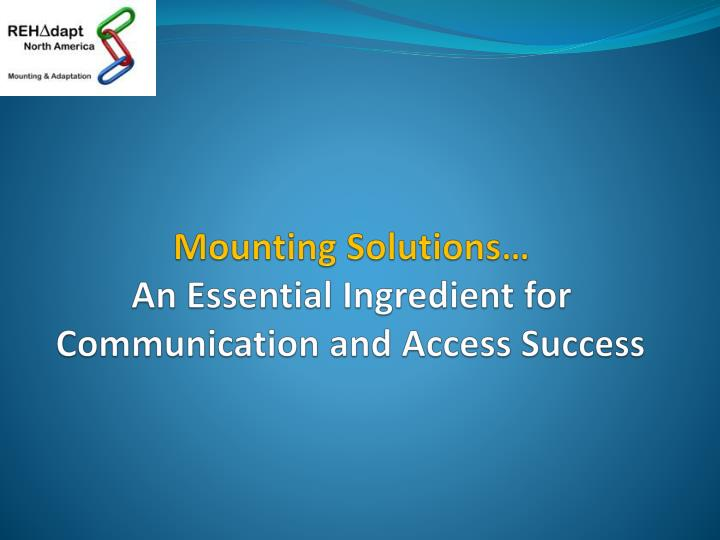 mounting solutions an essential ingredient for communication and access success n.