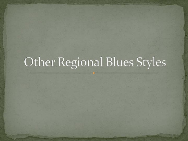 Other Regional Blues Styles