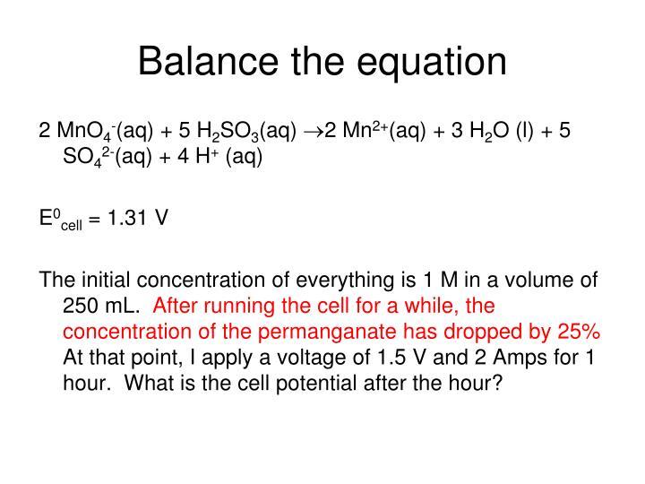 Balance the equation