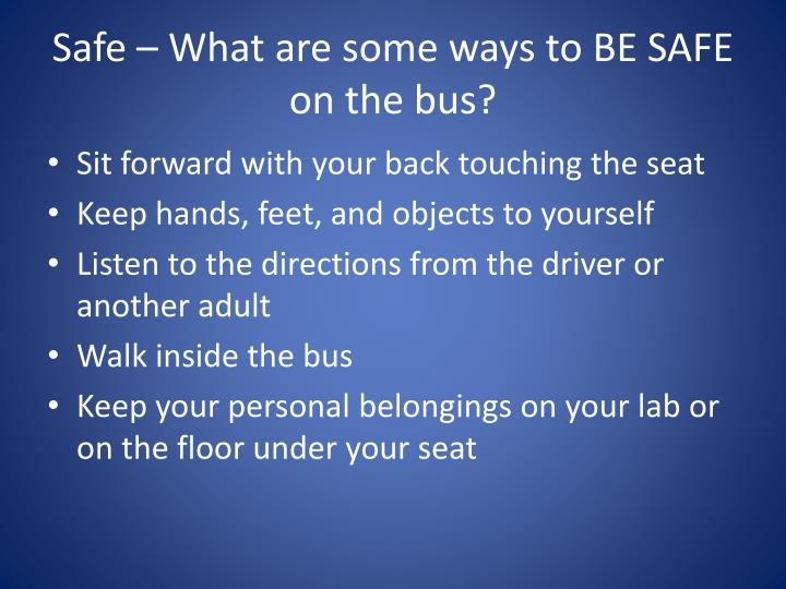 Safe what are some ways to be safe on the bus