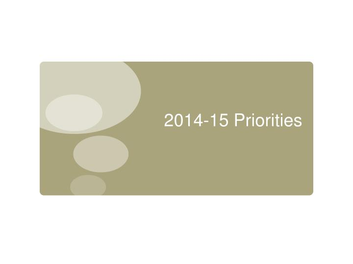 2014-15 Priorities