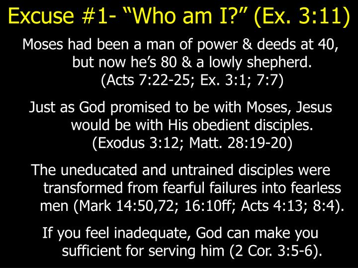 "Excuse #1- ""Who am I?"" (Ex. 3:11)"