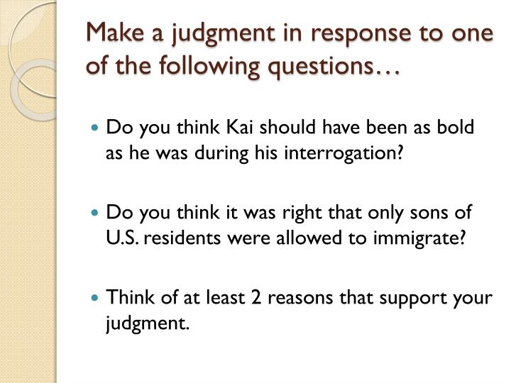 Make a judgment in response to one of the following questions…