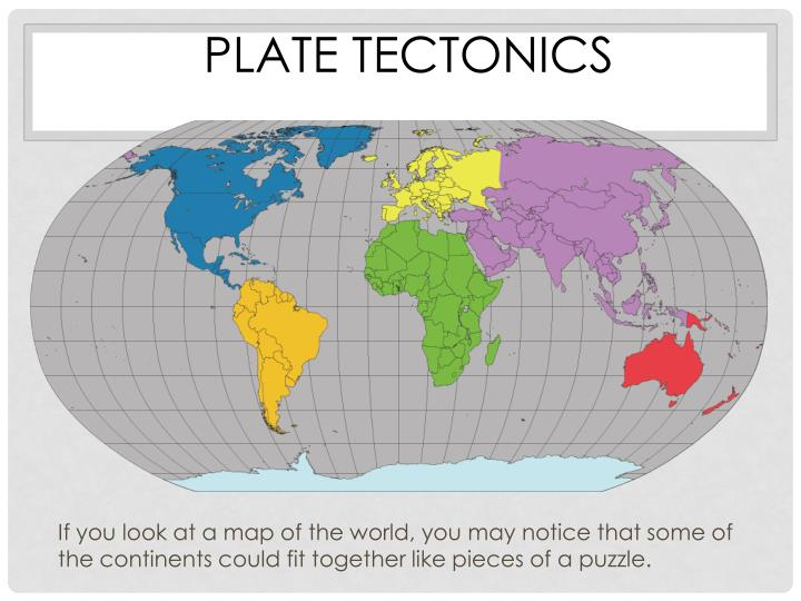 Ppt plate tectonics powerpoint presentation id2529145 if you look at a map of the world you may notice that some of the continents could fit together like pieces of a puzzle gumiabroncs Images