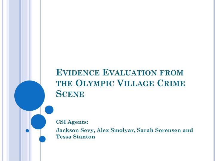 evidence evaluation from the olympic village crime scene n.