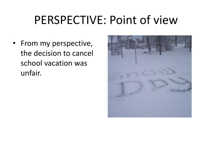 PERSPECTIVE: Point of view