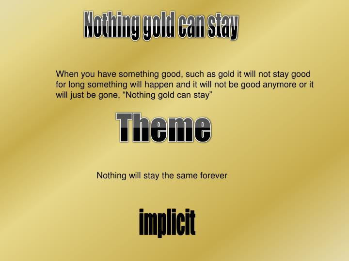 what is the theme of nothing gold can stay