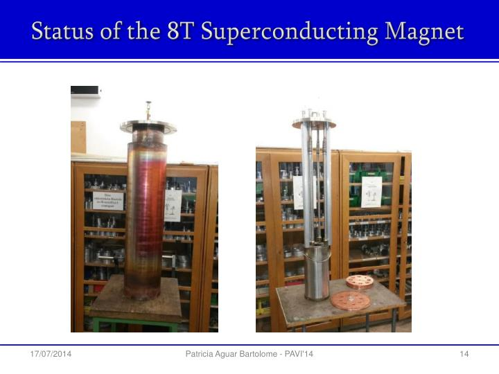 Status of the 8T Superconducting Magnet