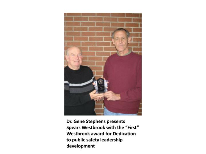 """Dr. Gene Stephens presents Spears Westbrook with the """"First"""" Westbrook award for Dedication to p..."""