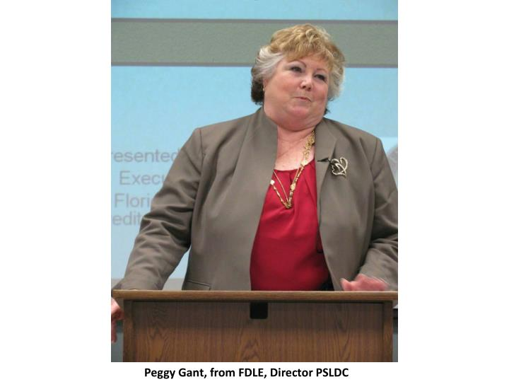 Peggy Gant, from FDLE, Director PSLDC