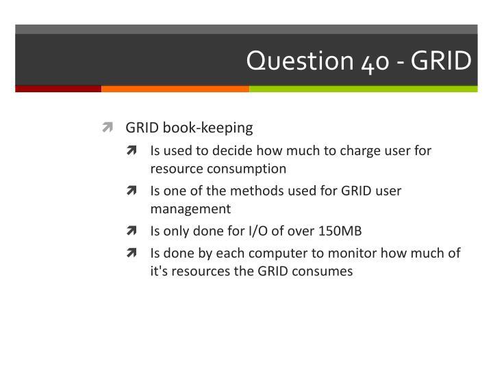 Question 40 - GRID