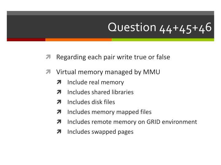 Question 44+45+46