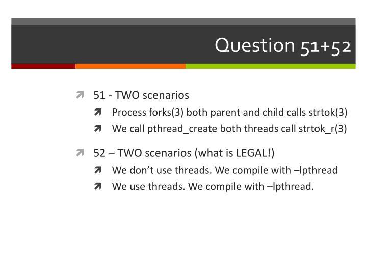 Question 51+52