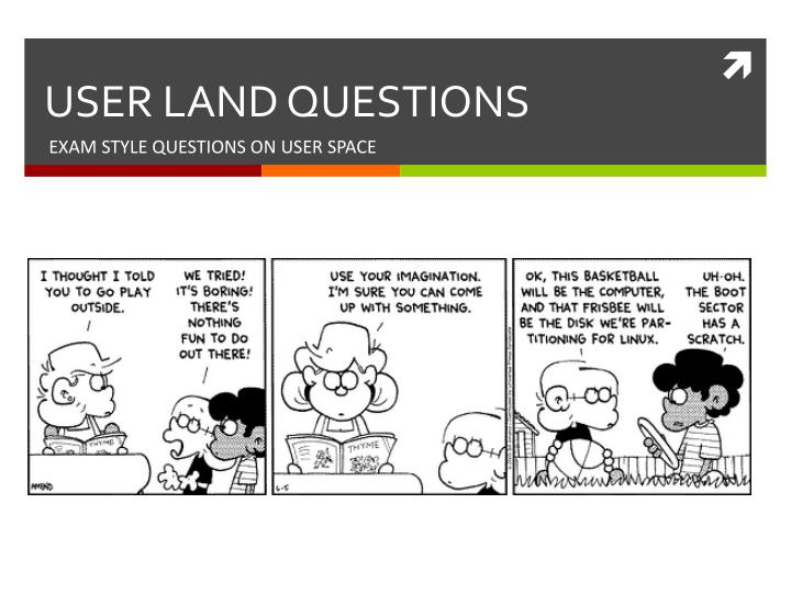 User land questions