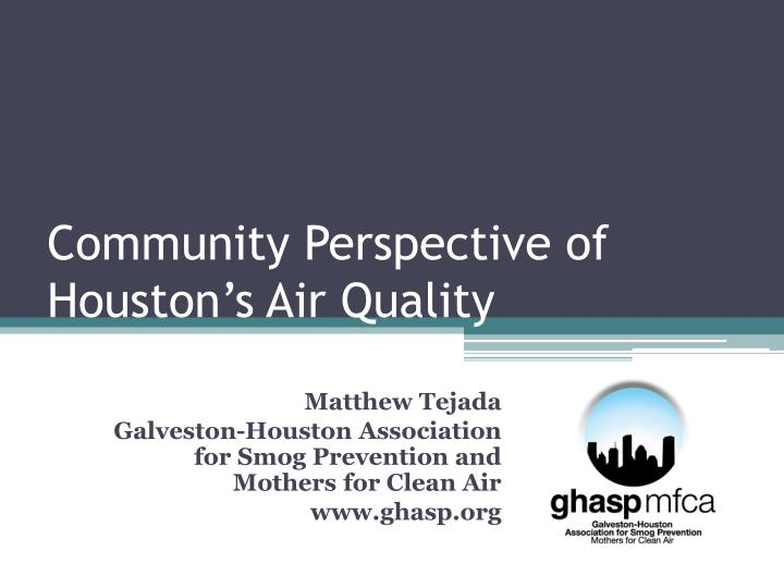 community perspective of houston s air quality n.