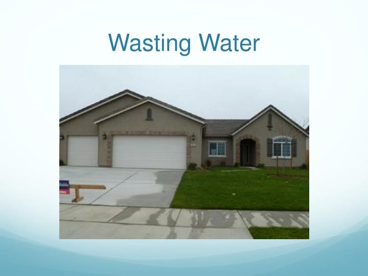 Wasting Water