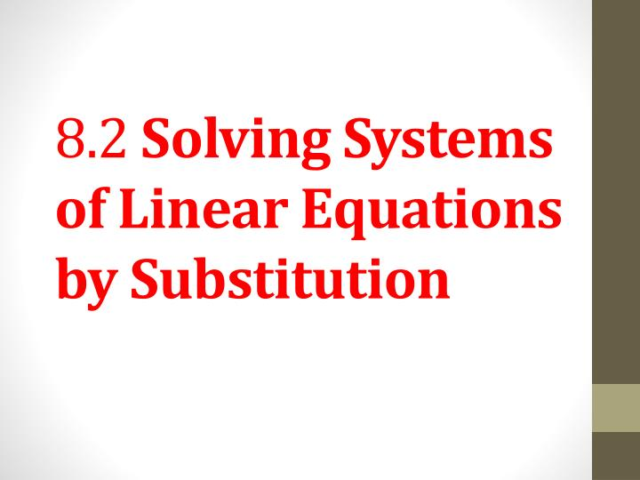 8 2 solving systems of linear equations by substitution n.