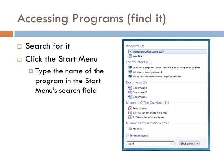 Accessing Programs (find it)