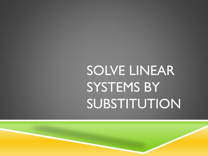 solve linear systems by substitution n.