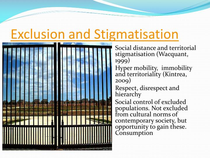 Exclusion and Stigmatisation