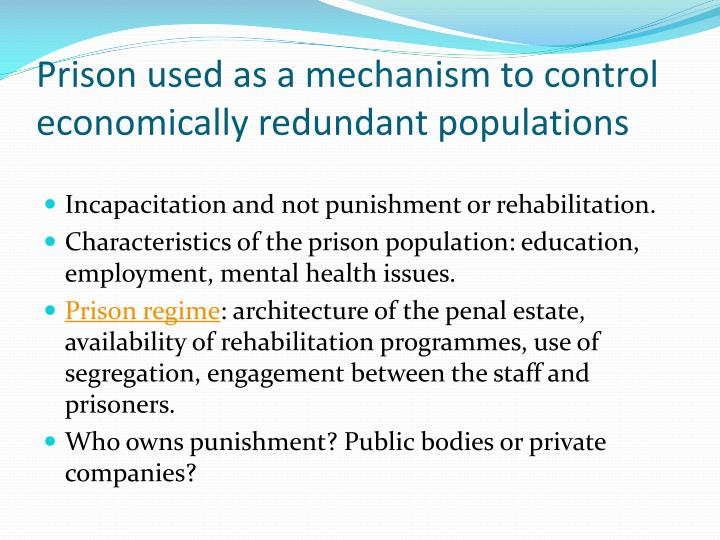Prison used as a mechanism to control economically redundant populations